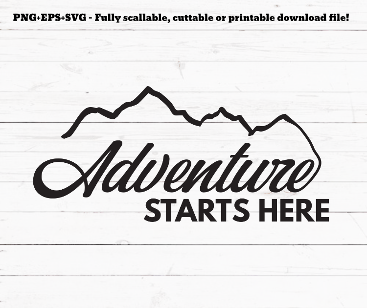 Adventure starts here svg, cricut sign svg, inspirational quote svg, cutting file, svg file, positive quote, travelling quote example image 1