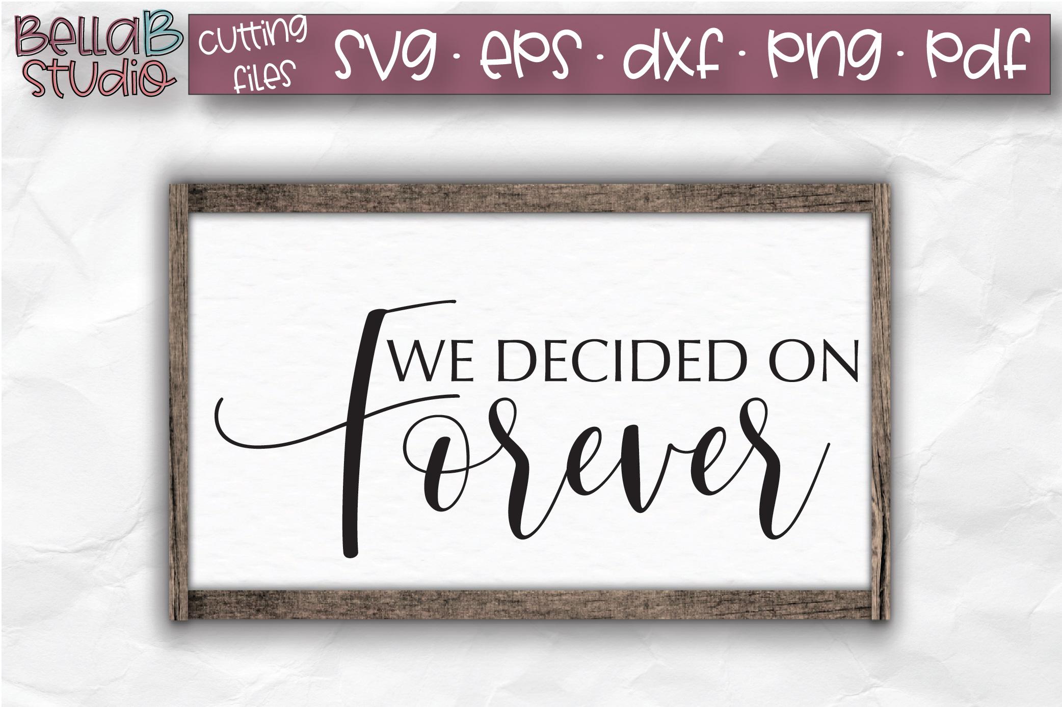 Wedding Sign SVG, We Decided On Forever SVG File example image 1