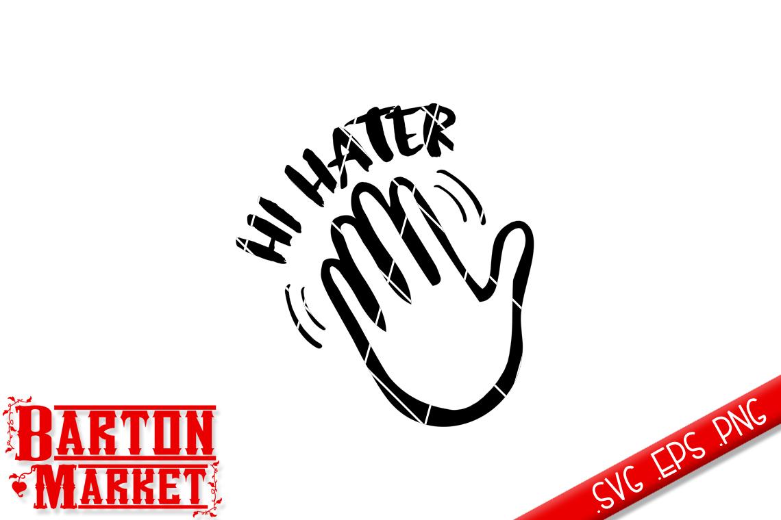 Hi Hater SVG / EPS / PNG 1 example image 2