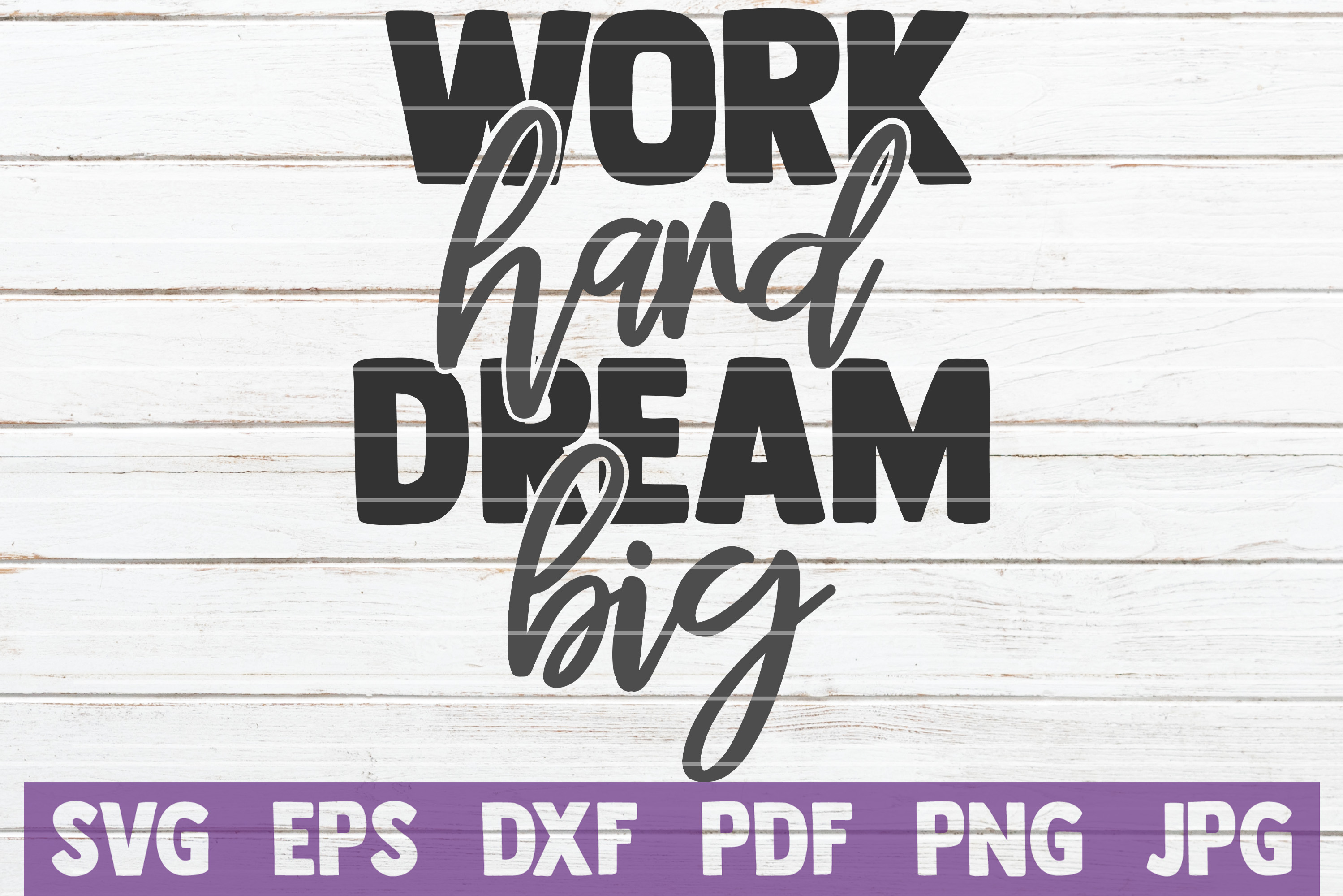 Work Hard Dream Big SVG Cut File | commercial use example image 1