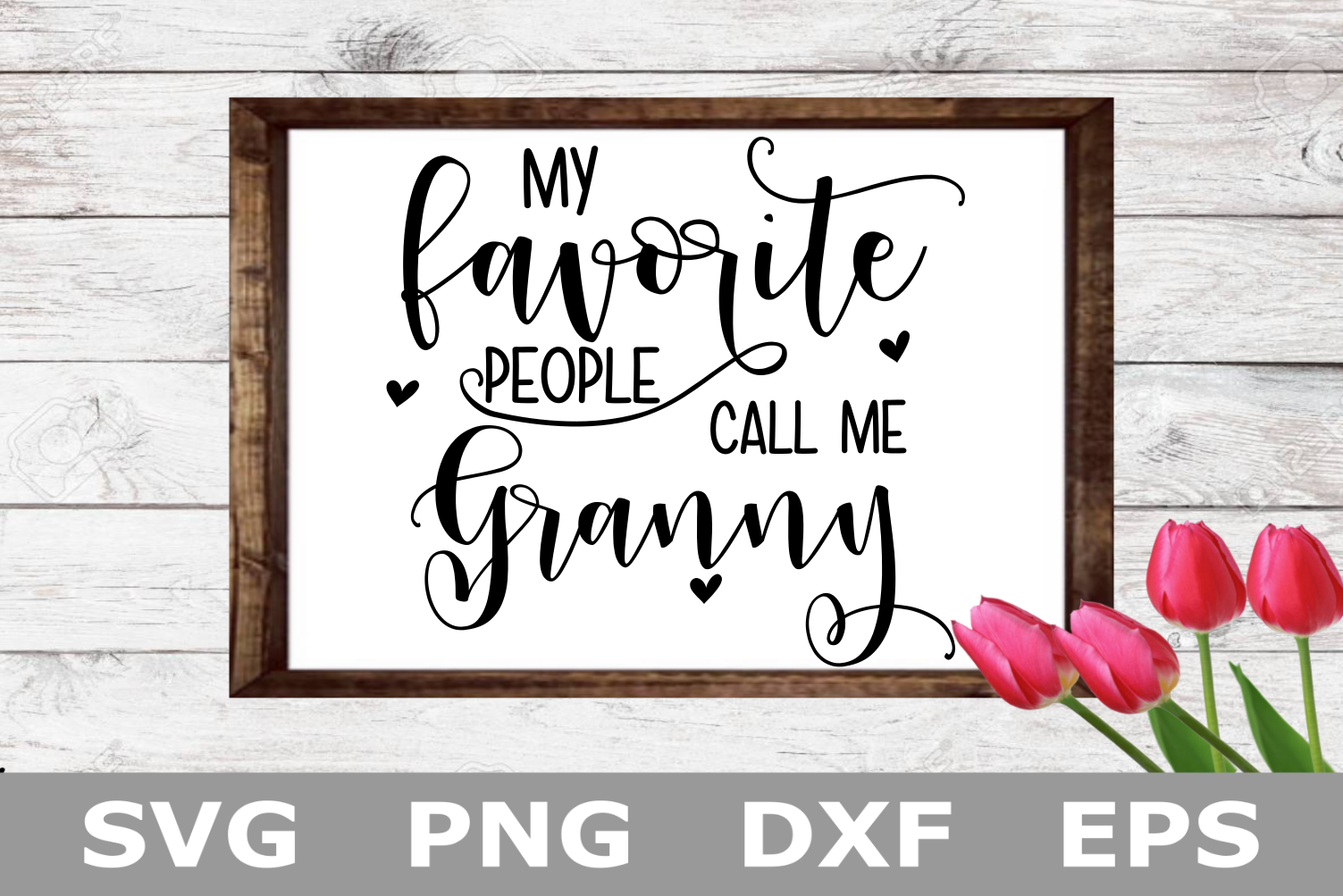 My Favorite People Call Me Granny - A family SVG Cut File example image 2