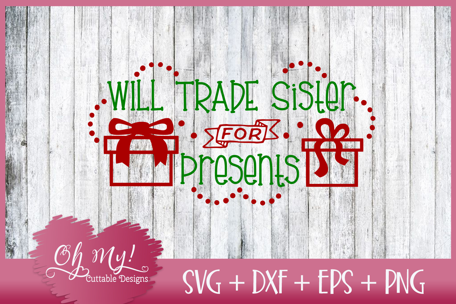 Will Trade Sister for Presents - SVG EPS DXF Cutting File example image 1