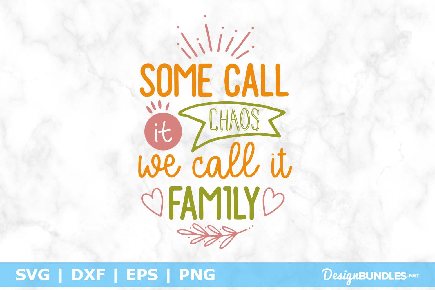 Some Call It Chaos We Call It Family SVG File example image 1