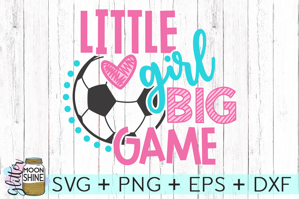 Little Girl Big Game Soccer SVG DXF PNG EPS Cutting Files example image 1