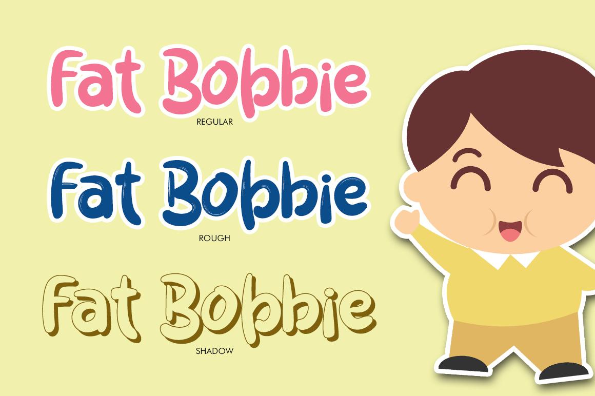 Fat Bobbie example image 4