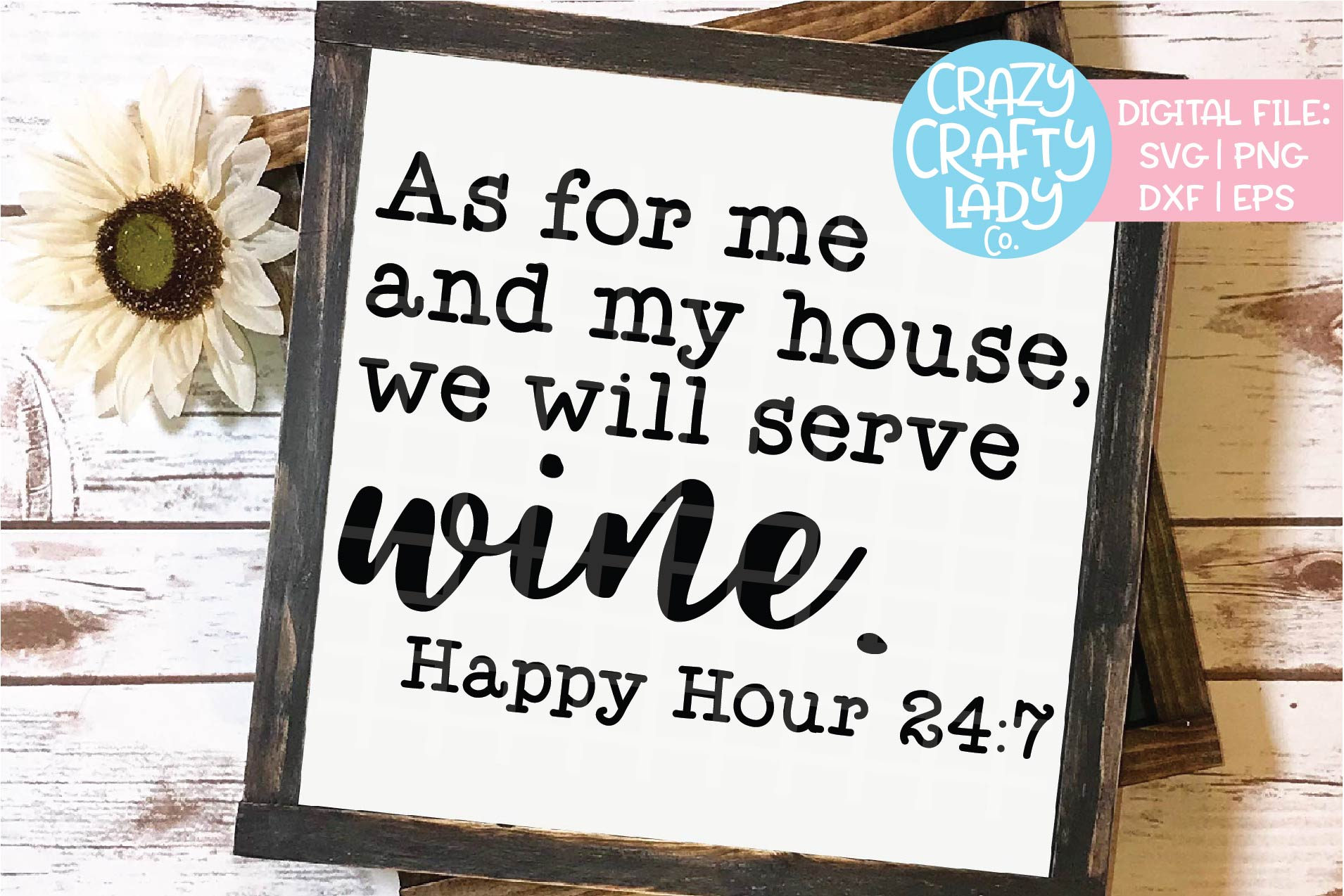 As for Me and My House Serve Wine SVG DXF EPS PNG Cut File example image 1