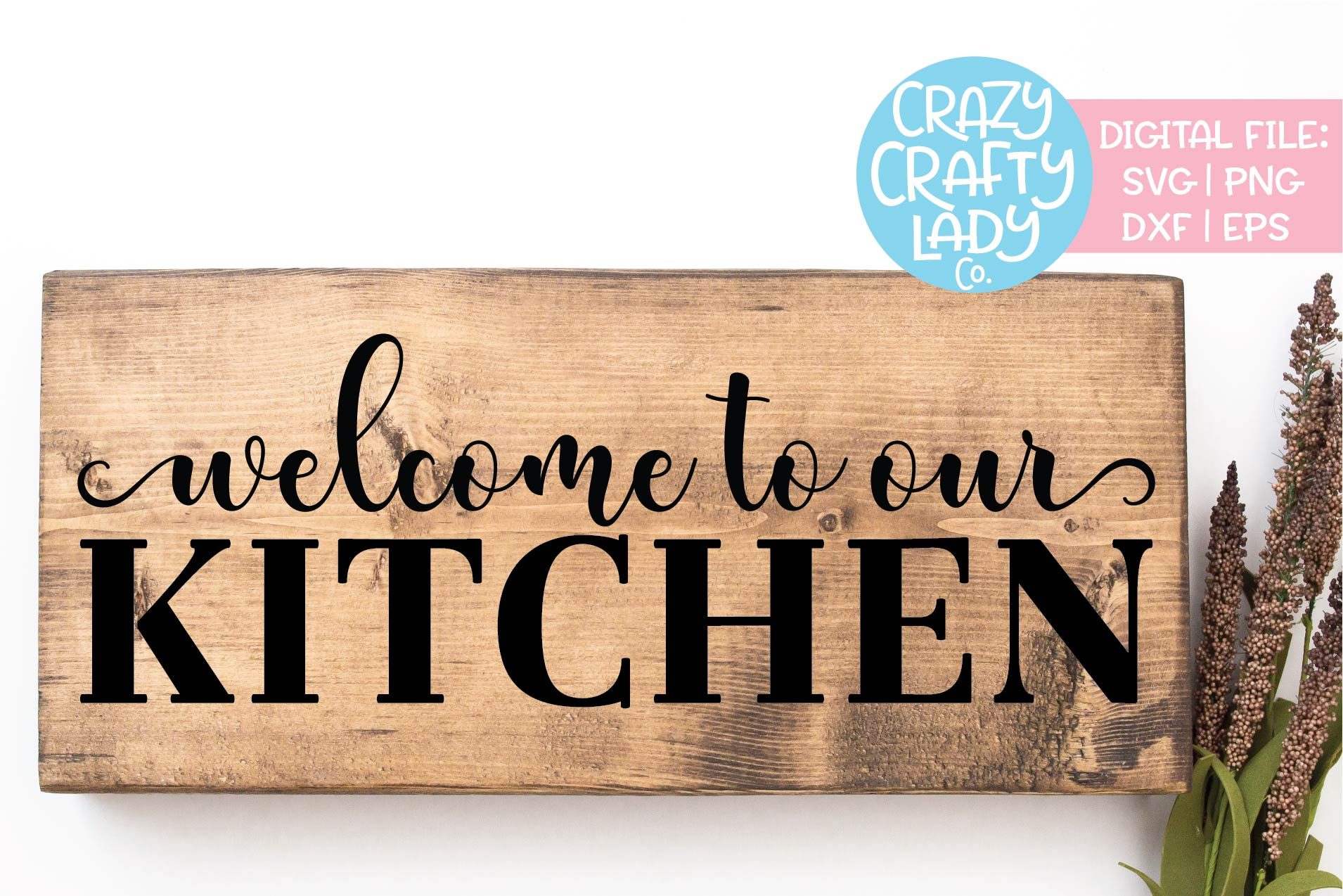 Welcome to Our Kitchen Wood Sign SVG DXF EPS PNG Cut File example image 1