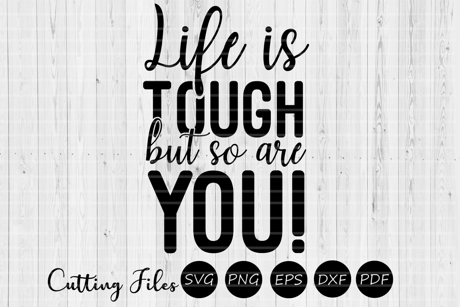 Life is tough but so are you | SVG cut file | Motivational | example image 1