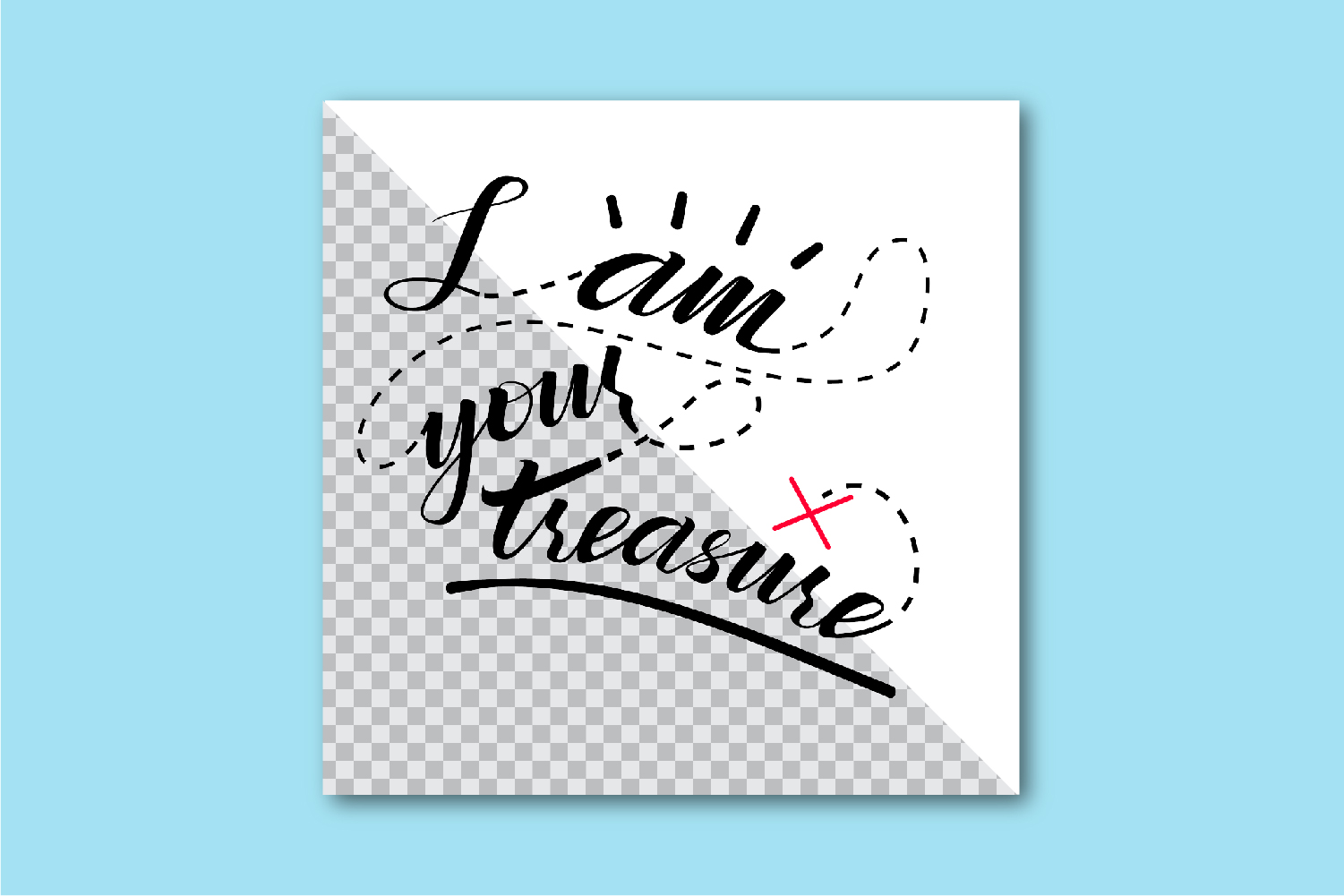 "Print ""I am your treasure"" example image 2"