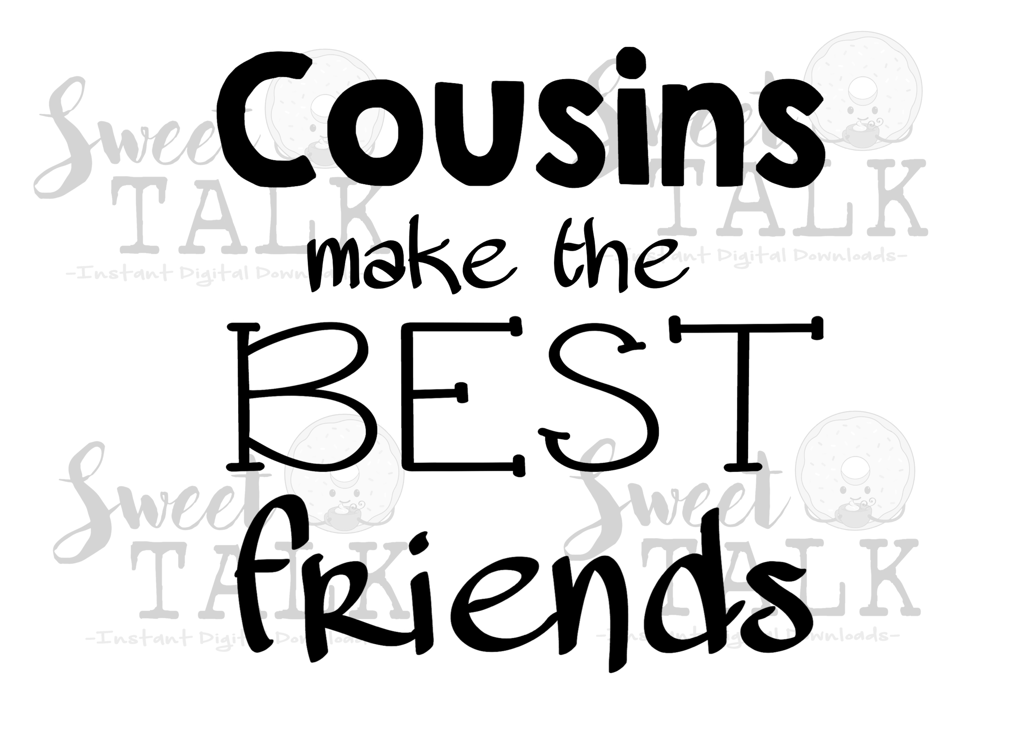 cousins make the best friendsinstant digital download
