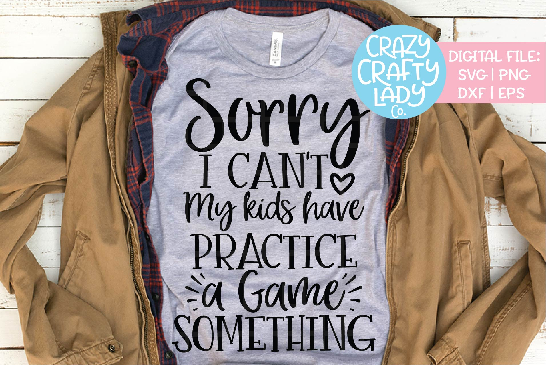 Sorry I Can't My Kids Have Practice SVG DXF EPS PNG Cut File example image 1