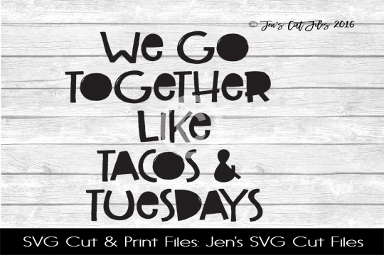 We Go Together Like Tacos And Tuesdays SVG Cut File example image 1