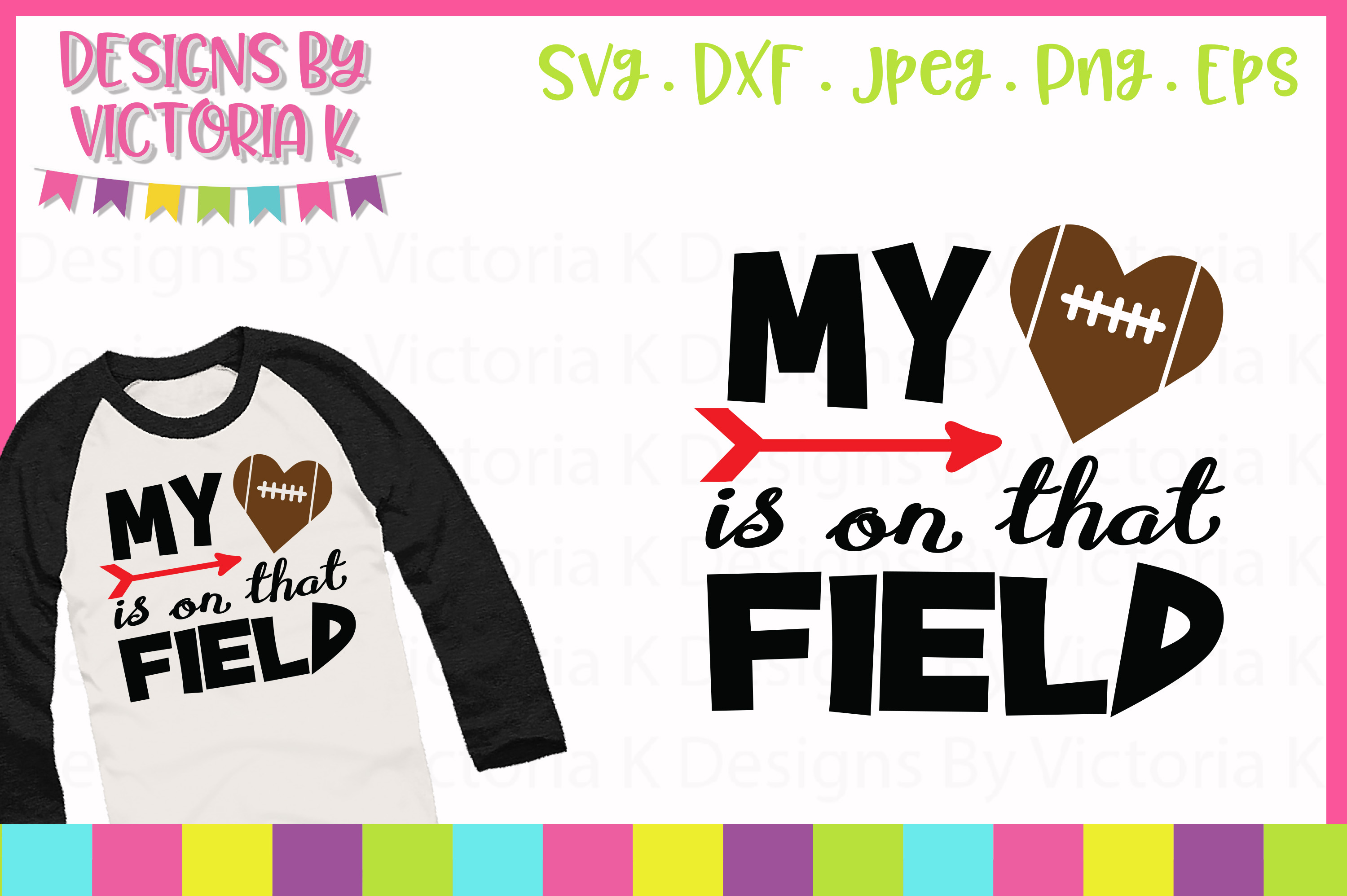 My Heart is on that field, Football, SVG, DXF, PNG example image 1