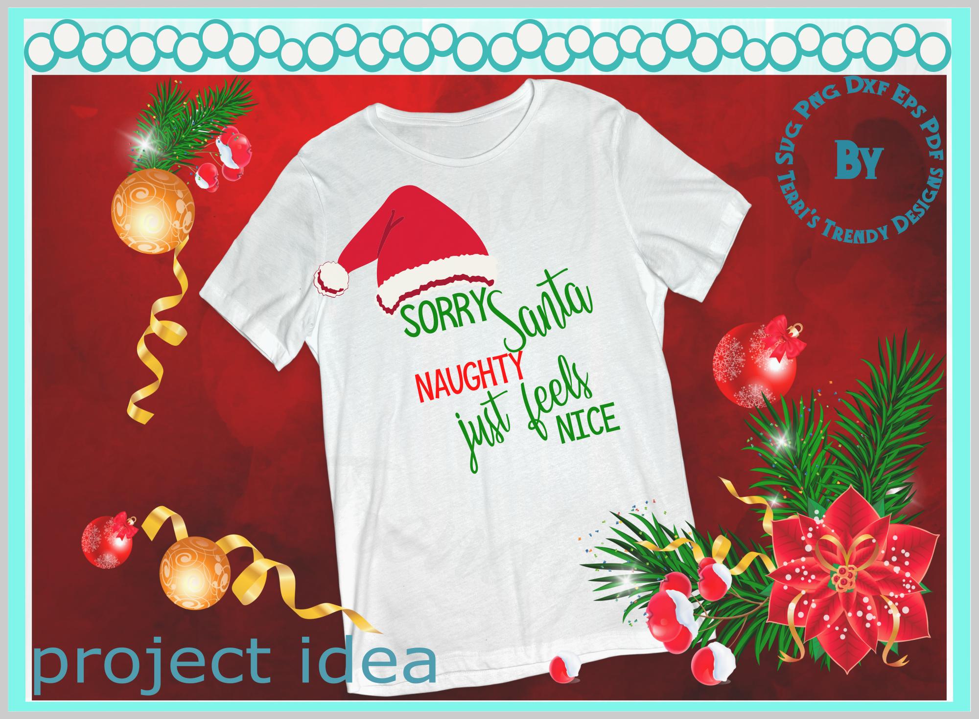 Sorry Santa naughty just feels nice funny Christmas design example image 5