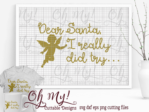 Dear Santa, I Really Did Try... - SVG EPS DXF Cutting File example image 1