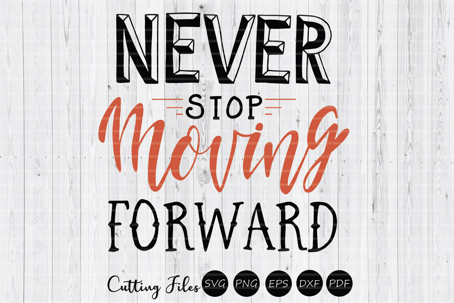 Never stop moving forward| SVG cut file | Motivation | example image 1