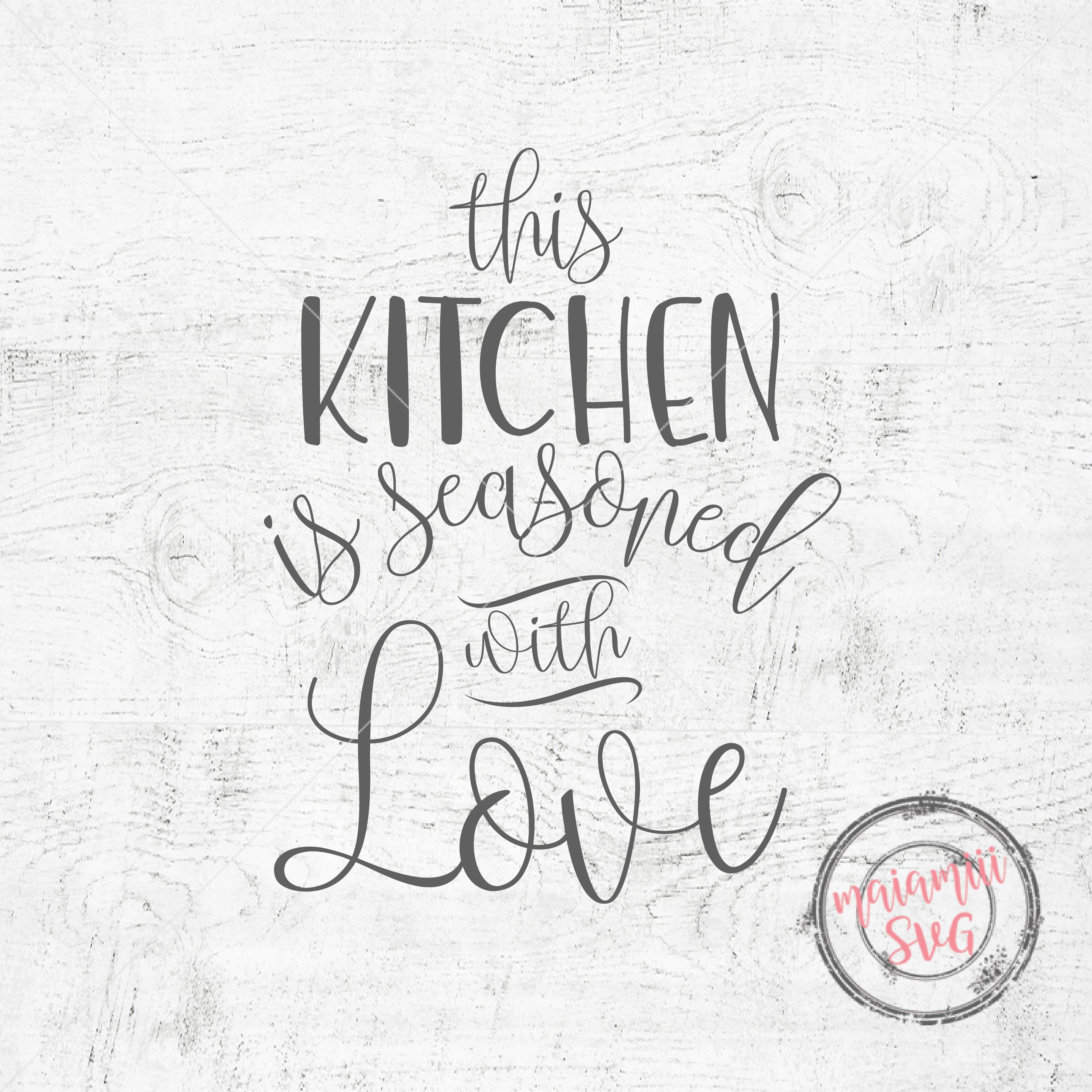 808+ This Kitchen Is Seasoned With Love Svg by CalaDesign