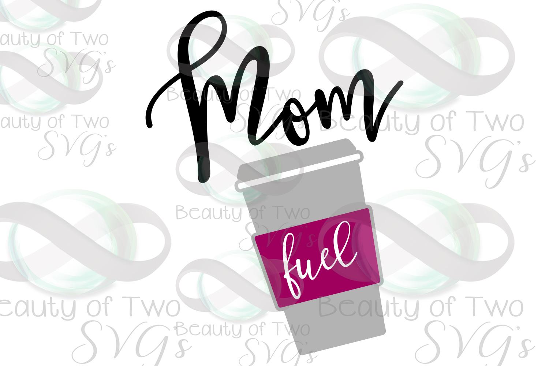 Coffee svg, Mom Fuel, Funny Mom svg, Mom needs coffee svg example image 2