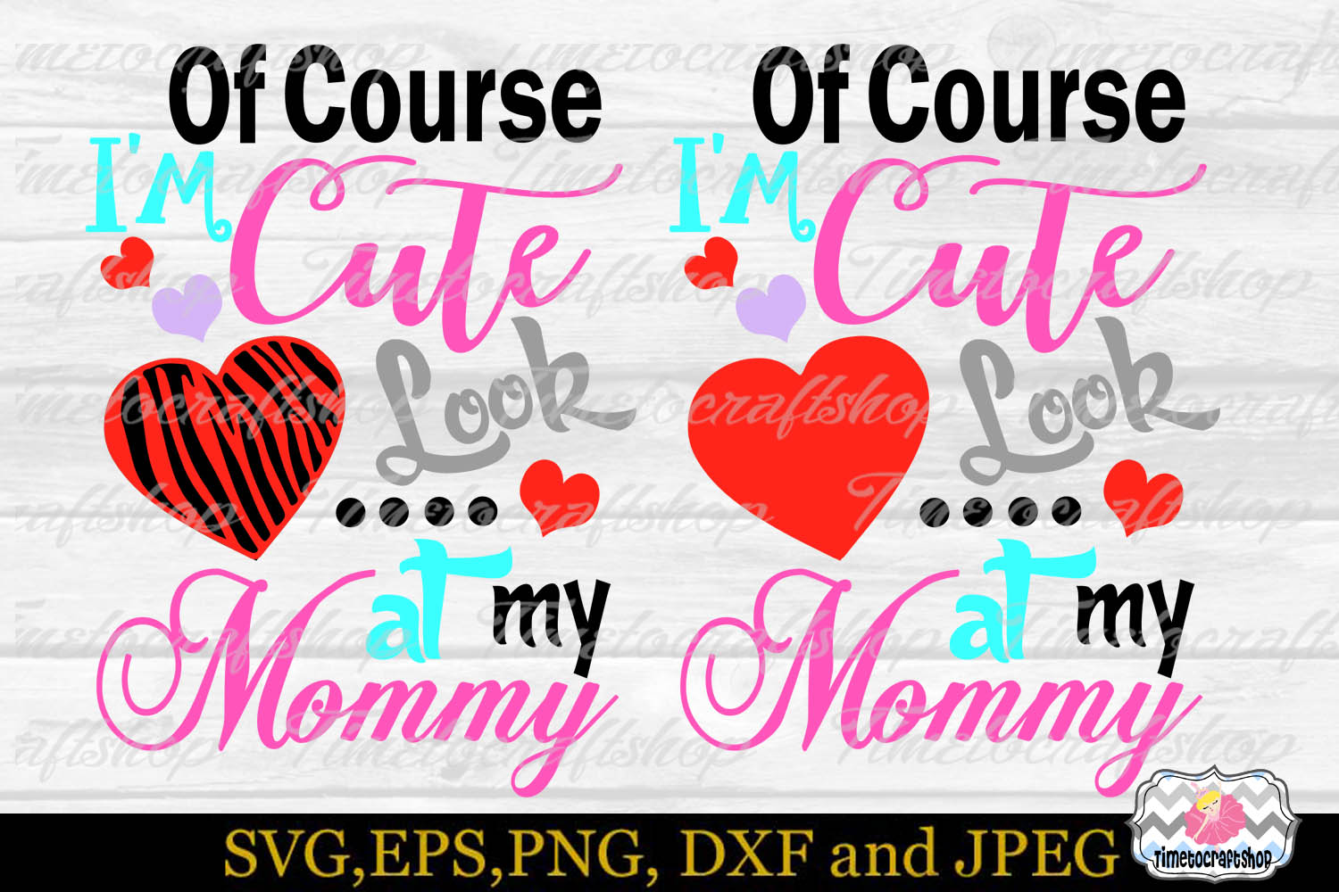 SVG, Dxf, Png & Eps Of Course I'm Cute Look at My Mommy example image 2