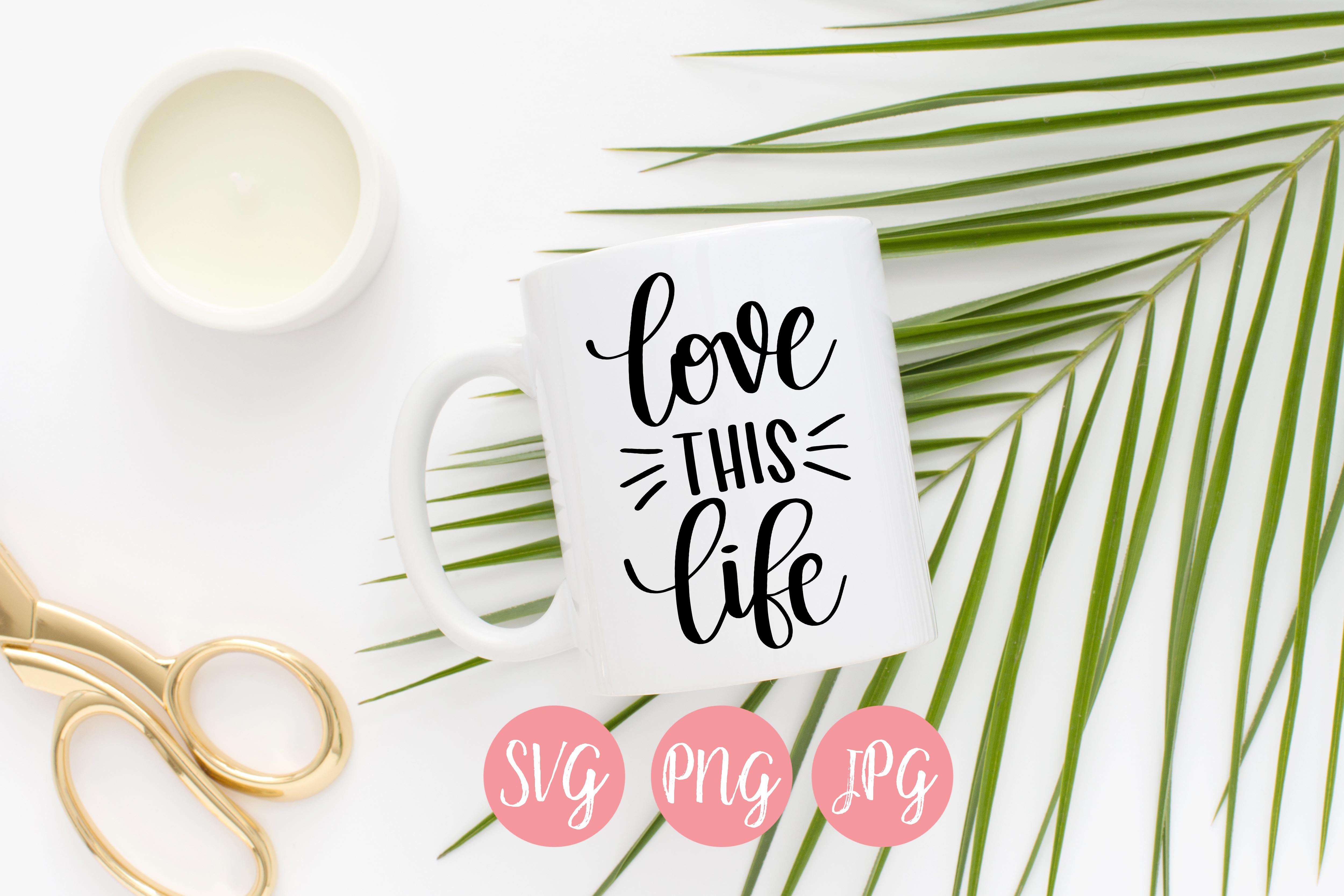 Love this Life Hand Lettered SVG, PNG, JPEG example image 2