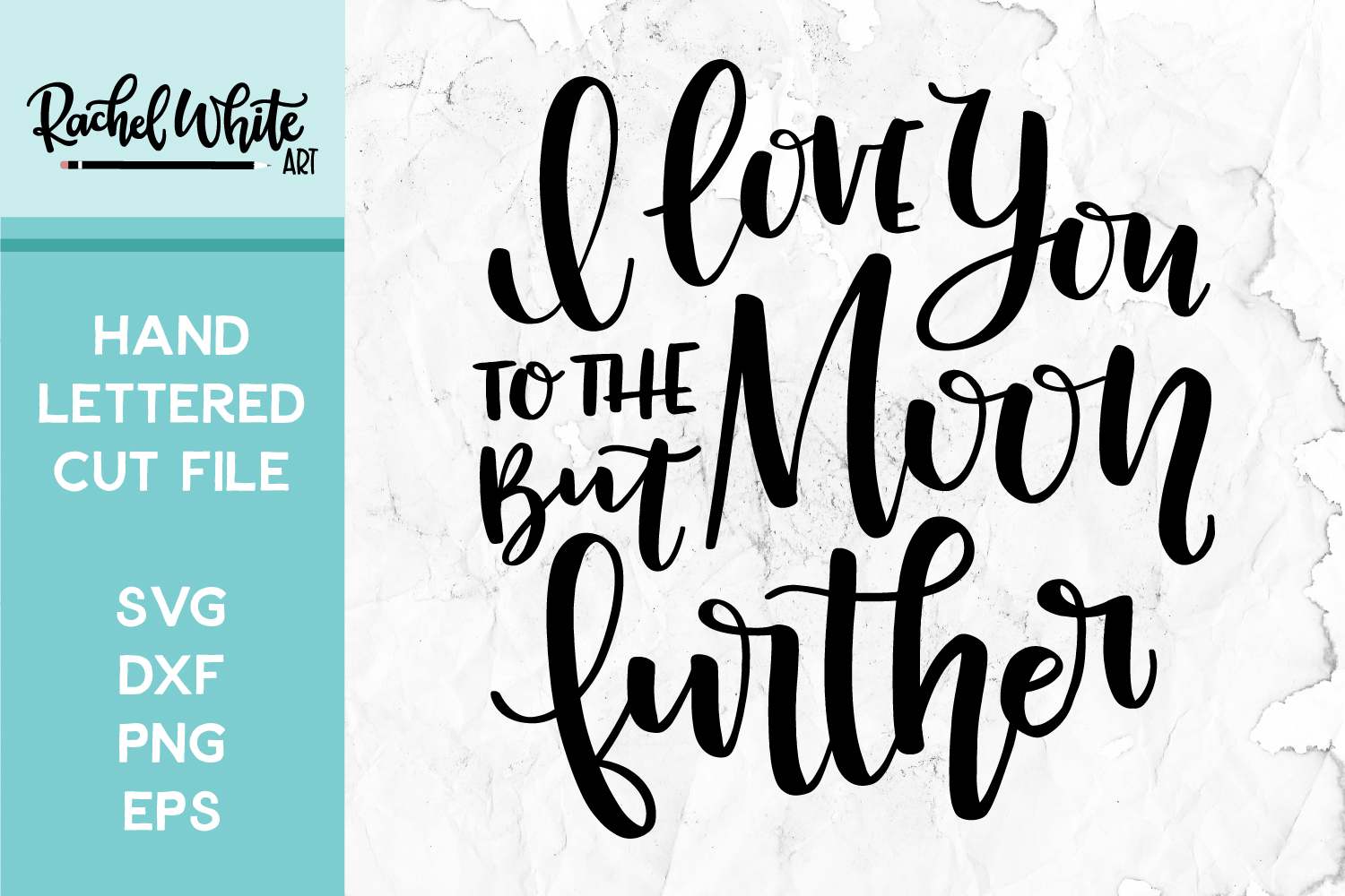 Cut Files, I Love You to the Moon But Further SVG example image 1