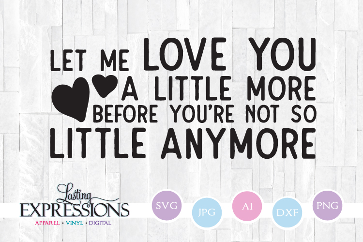 Let me love you before // SVG Quote Design example image 1