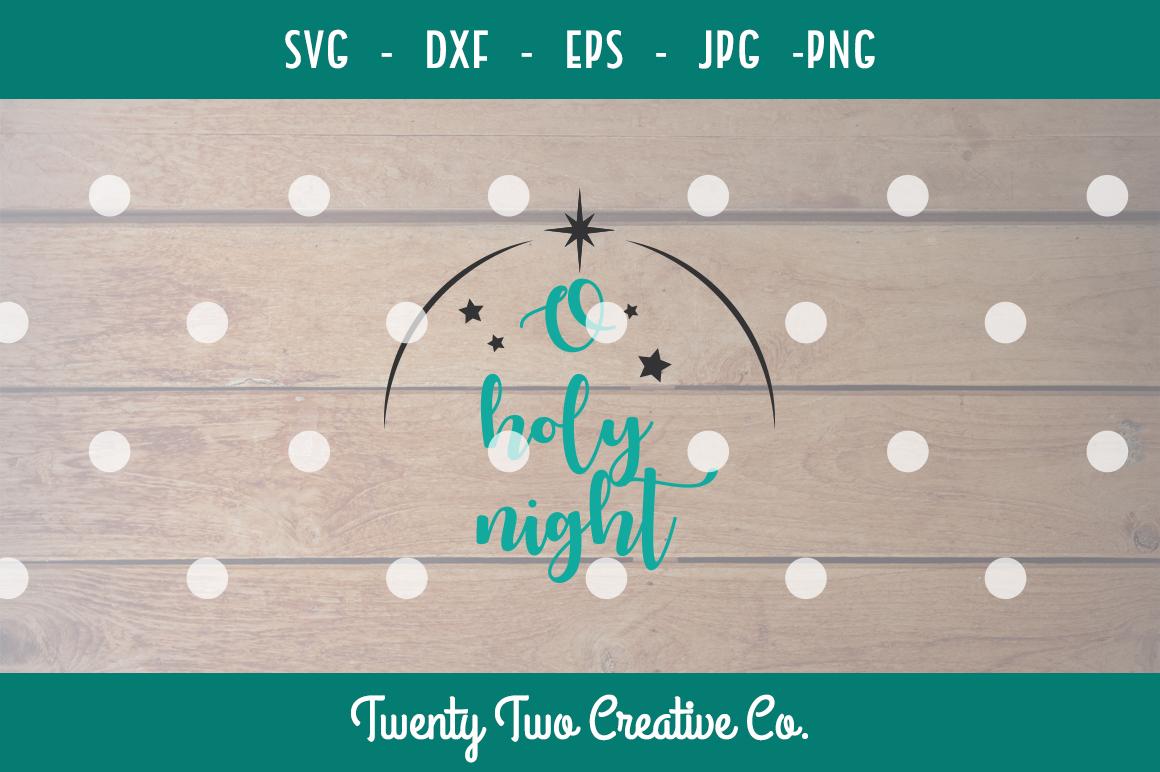 O Holy Night SVG - Christmas SVG, DXF, PNG, EPS, JPG example image 1