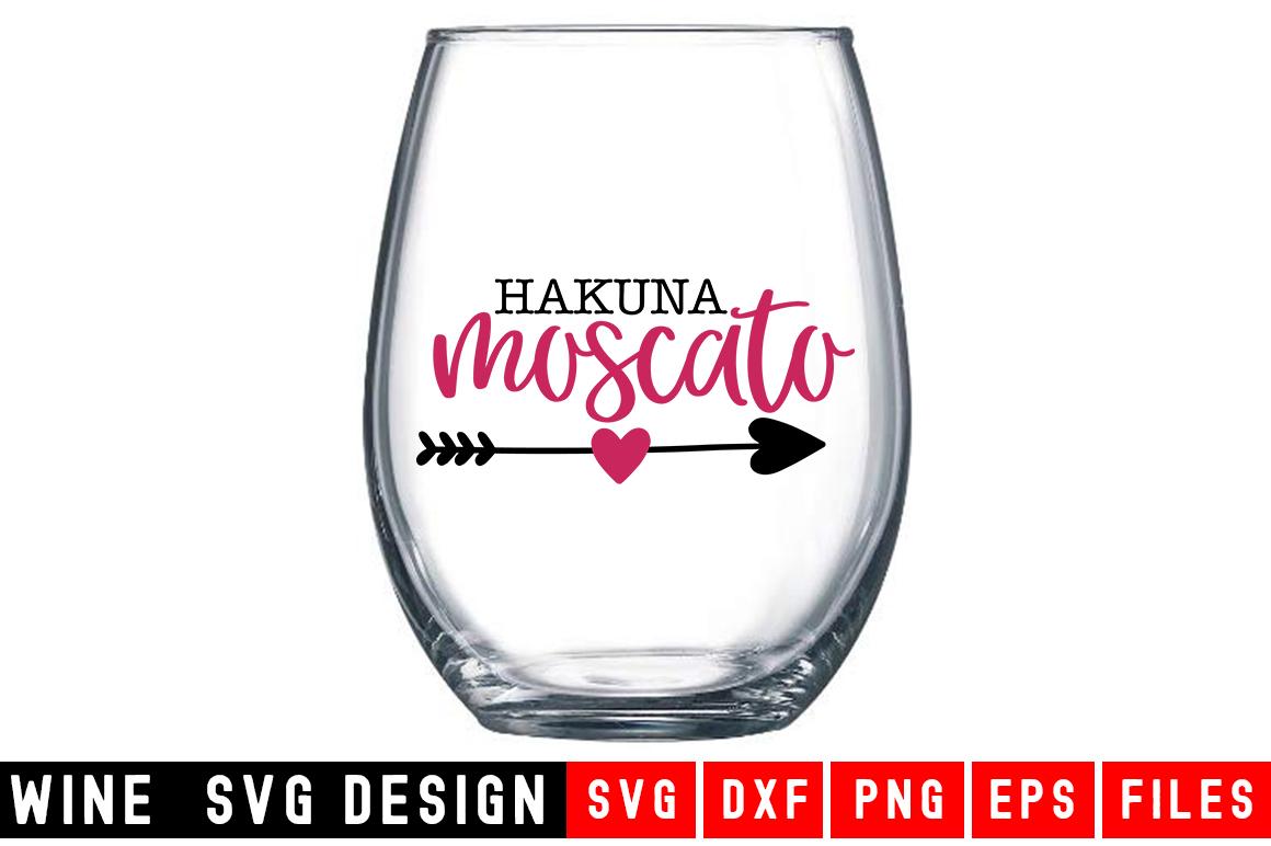 Hakuna Moscato Wine Glass SVG Wine SVG example image 1