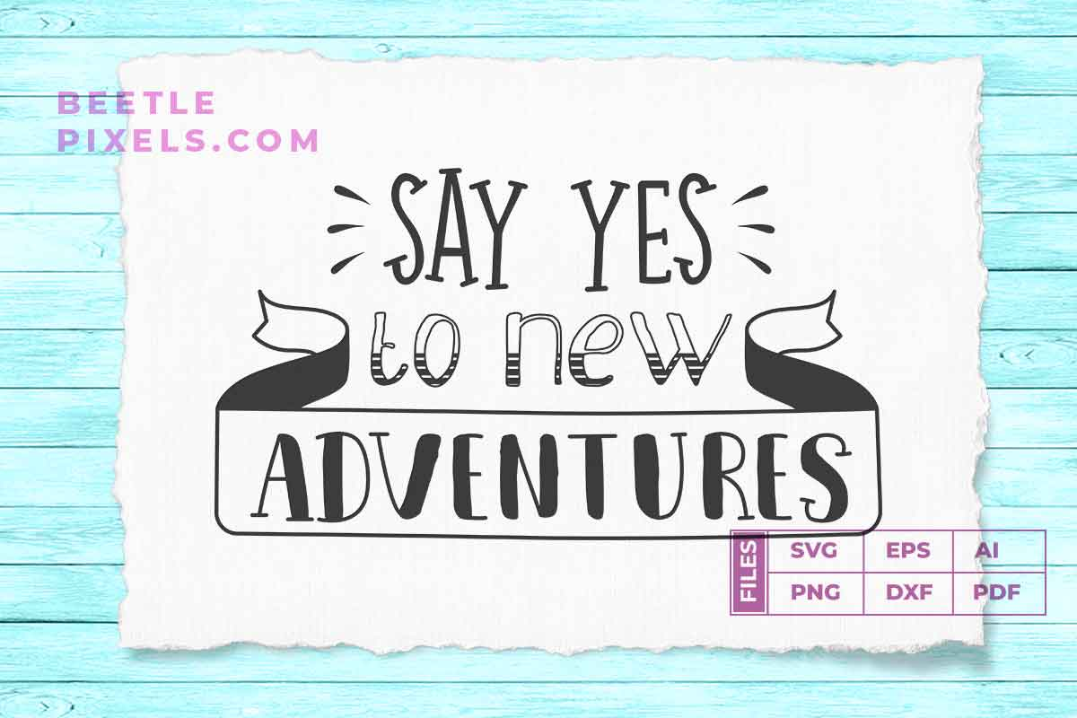 say yes to new adventure quotes example image 1