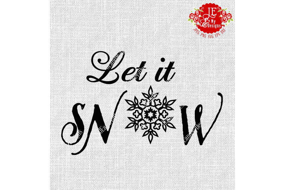 Let it SNOW SVG, JPEG, PNG, EPS, DXF example image 1