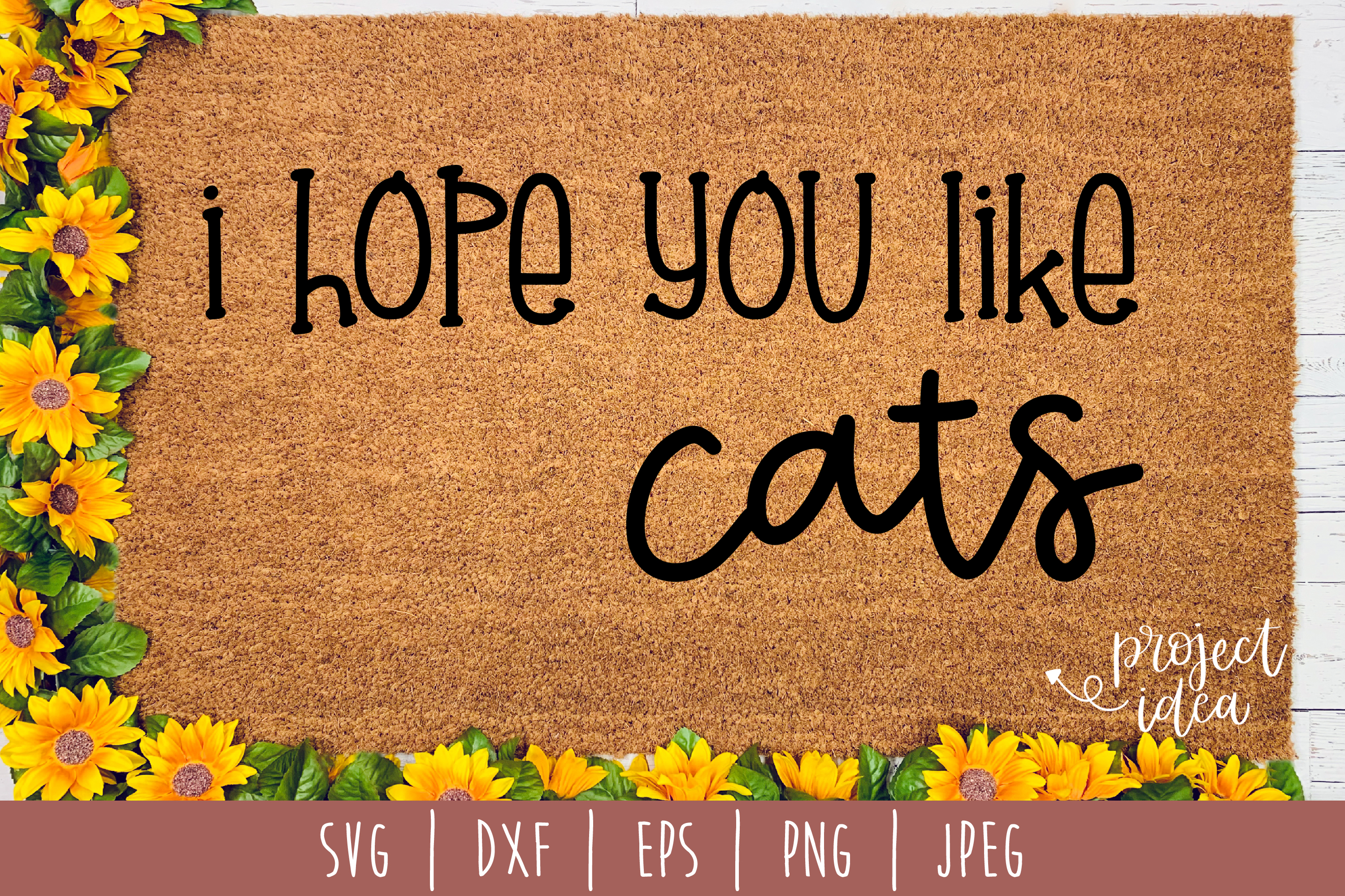 I Hope You Like Cats Doormat SVG, DXF, EPS, PNG JPEG example image 1