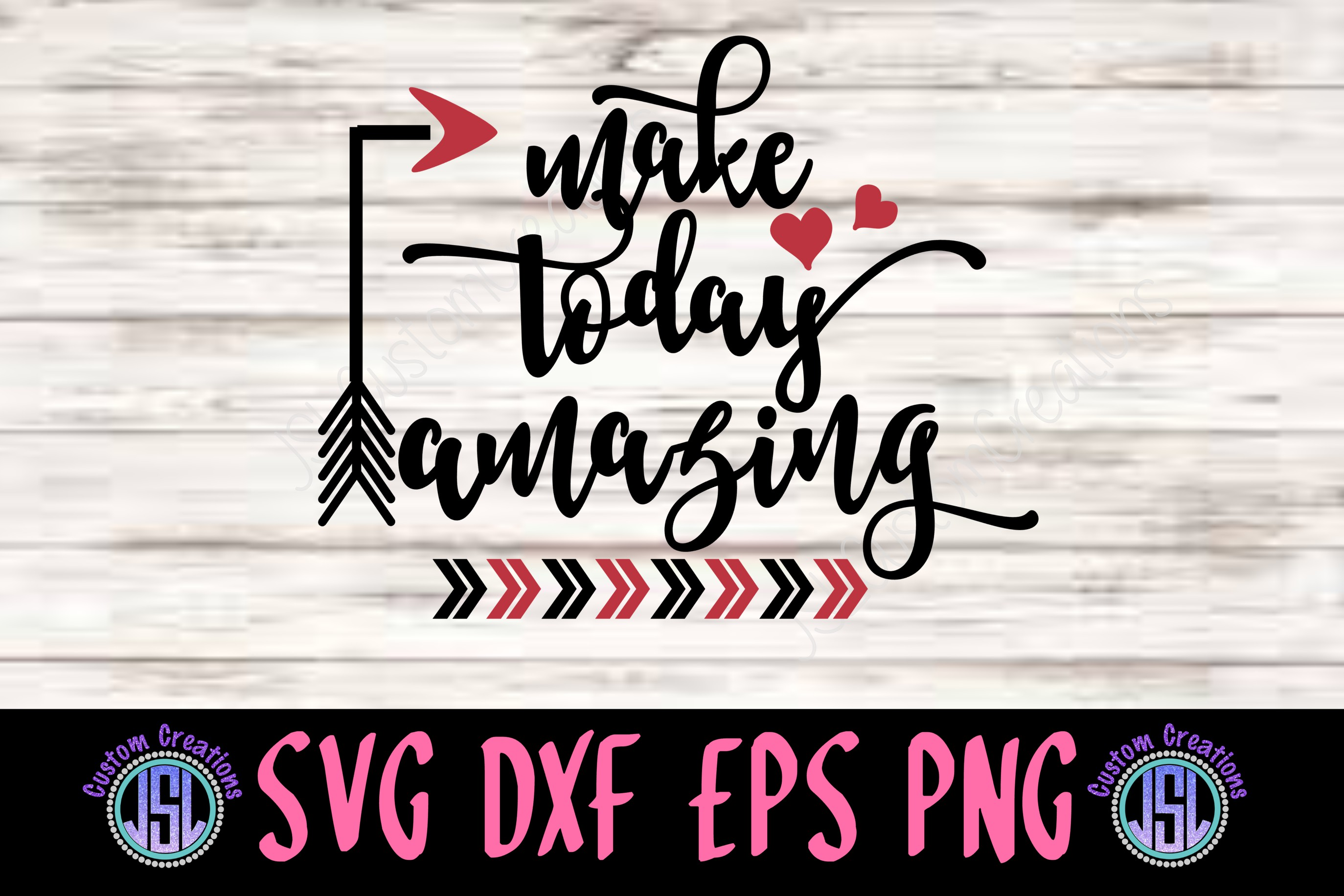 Make Today Amazing  SVG DXF EPS PNG Digital Cut File example image 1