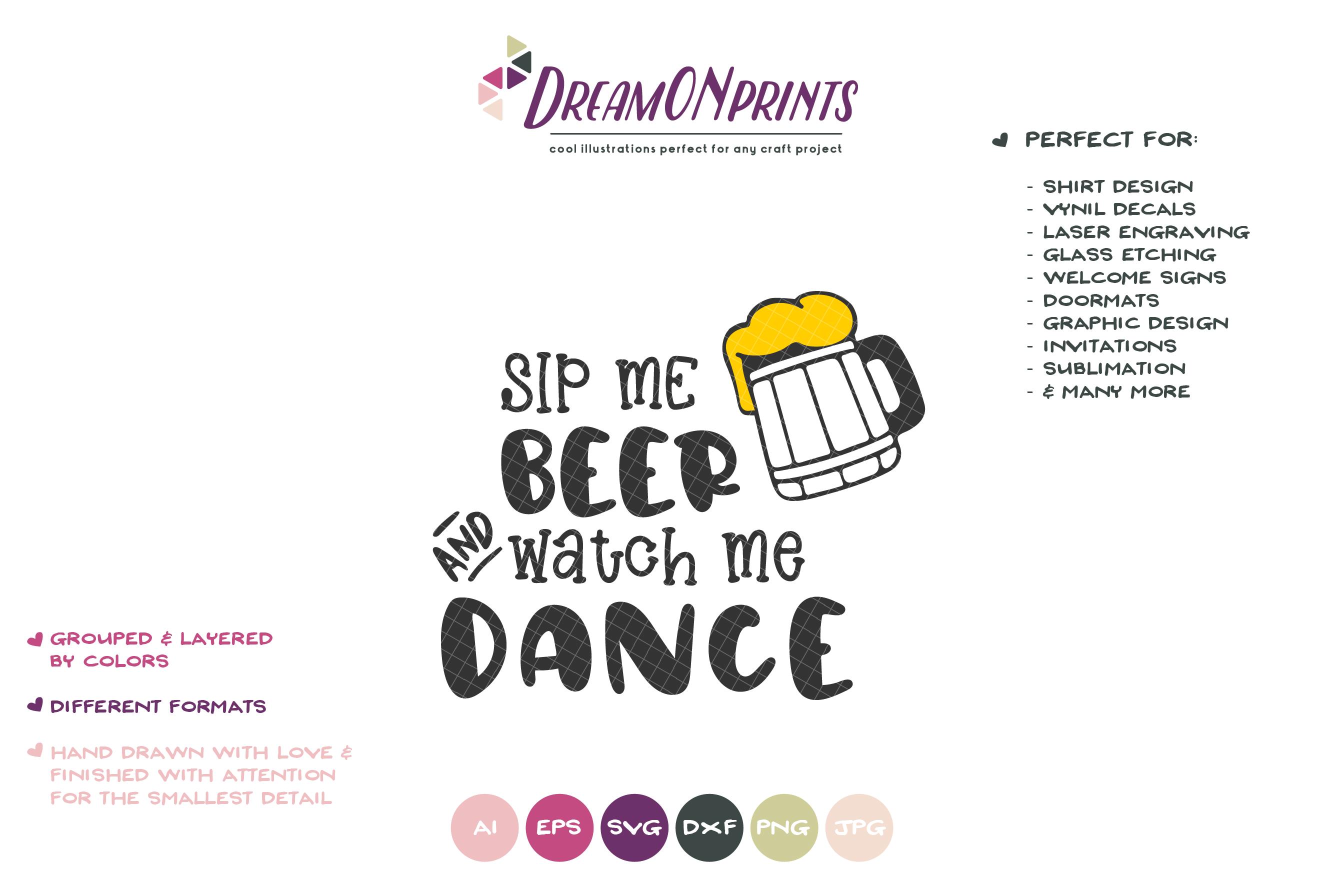 Sip Me Beer, Watch Me Dance| Beer SVG Cut Files example image 2