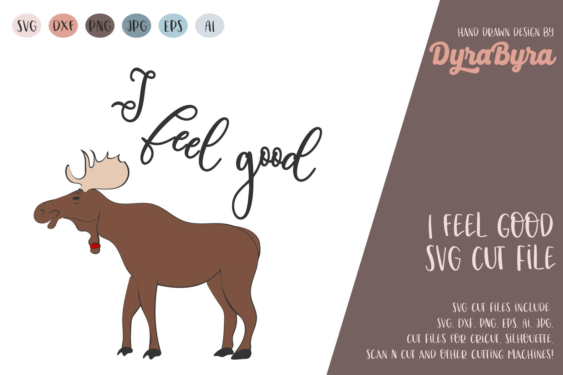 I feel good SVG / Moose SVG / Glass SVG / Reindeer example image 2