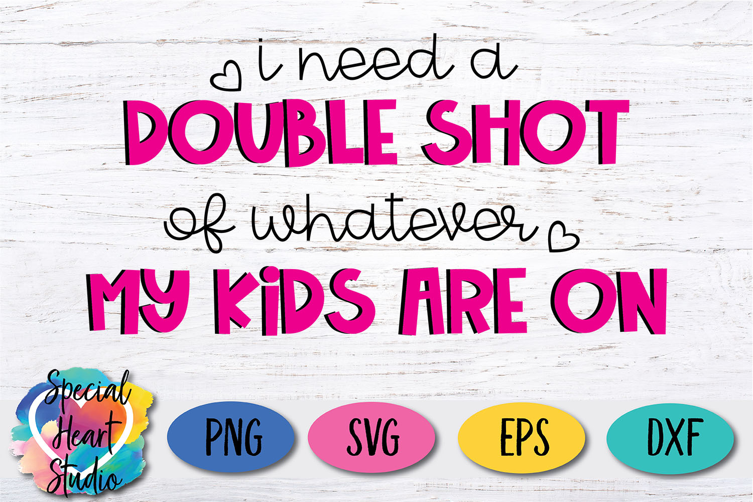 I need a double shot of whatever my kids - A funny Mom SVG example image 2