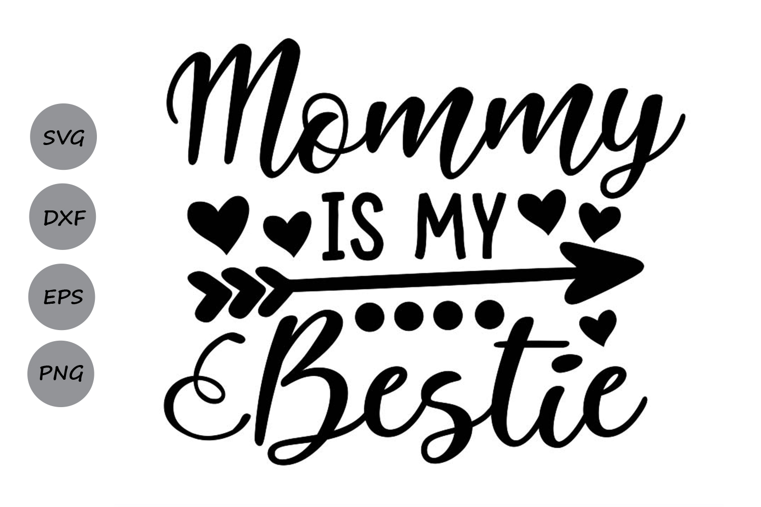 Mommy Is My Bestie Svg, Mother's Day Svg, Mommy Svg, Mom Svg example image 1
