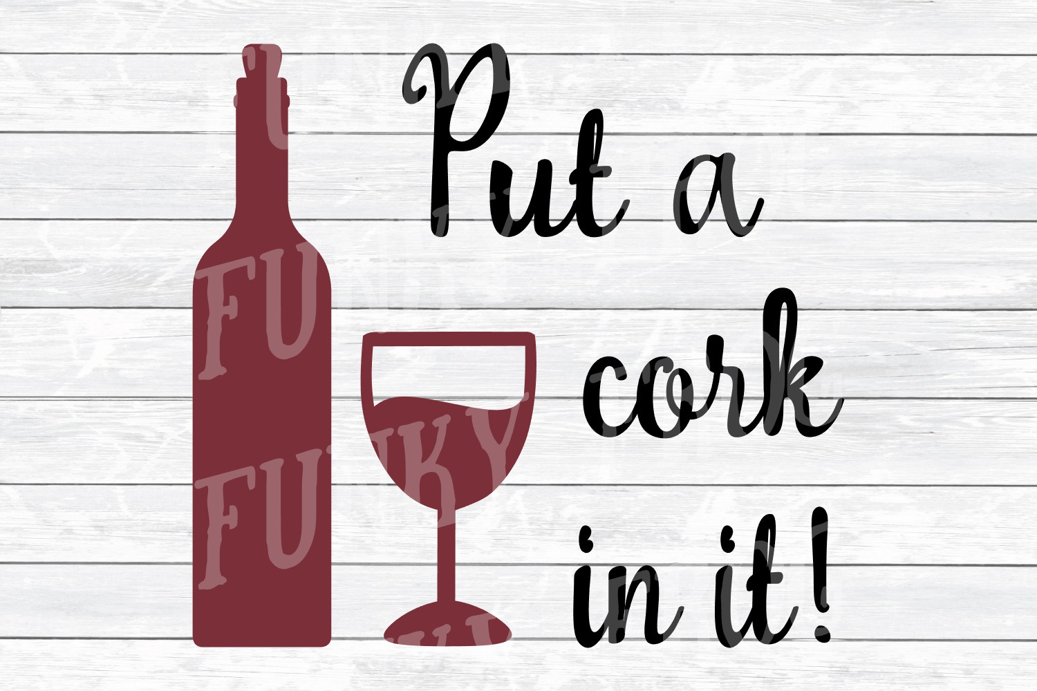 Put A Cork In It! - Wine SVG Cut File for example image 2