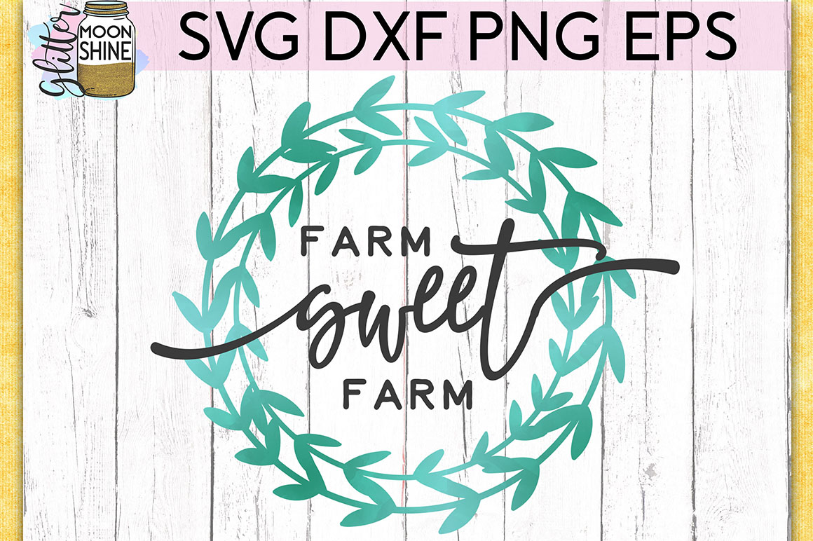 Farm Sweet Farm SVG DXF PNG EPS Cutting Files example image 1