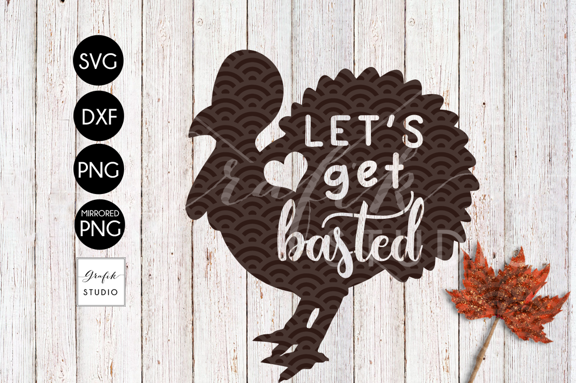 Let's Get Basted Funny Turkey Thanksgiving SVG File, DXF file, PNG file example image 2