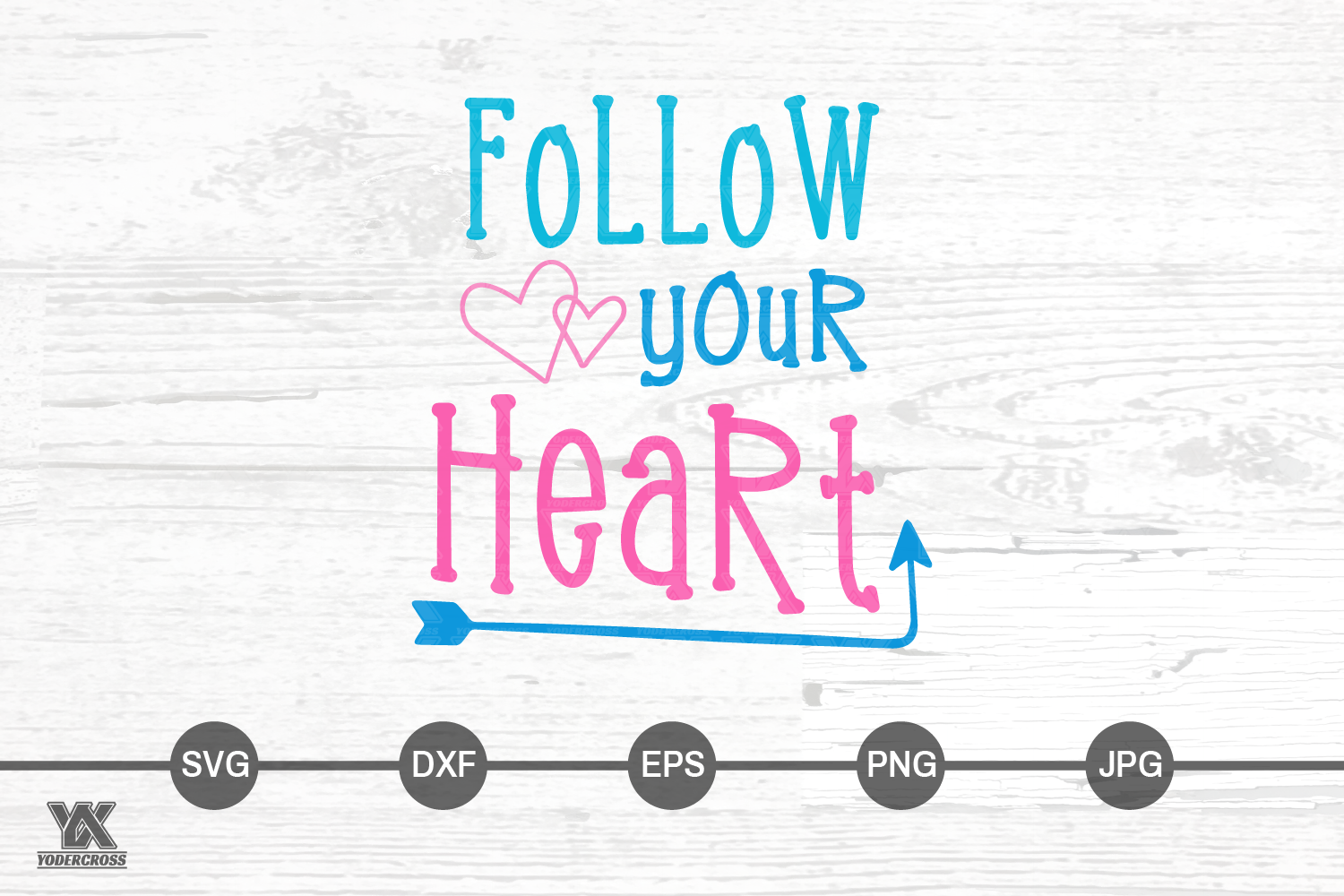 Follow Your Heart SVG example image 3