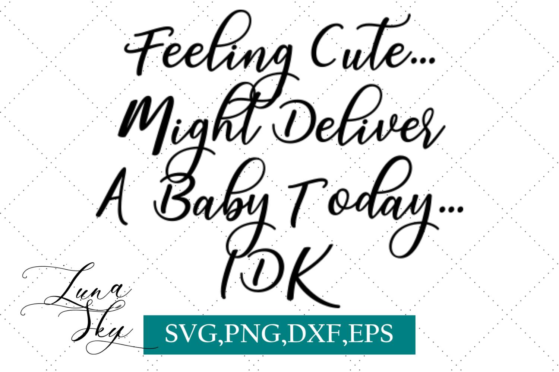 feeling cute, funny svg bundle example image 5