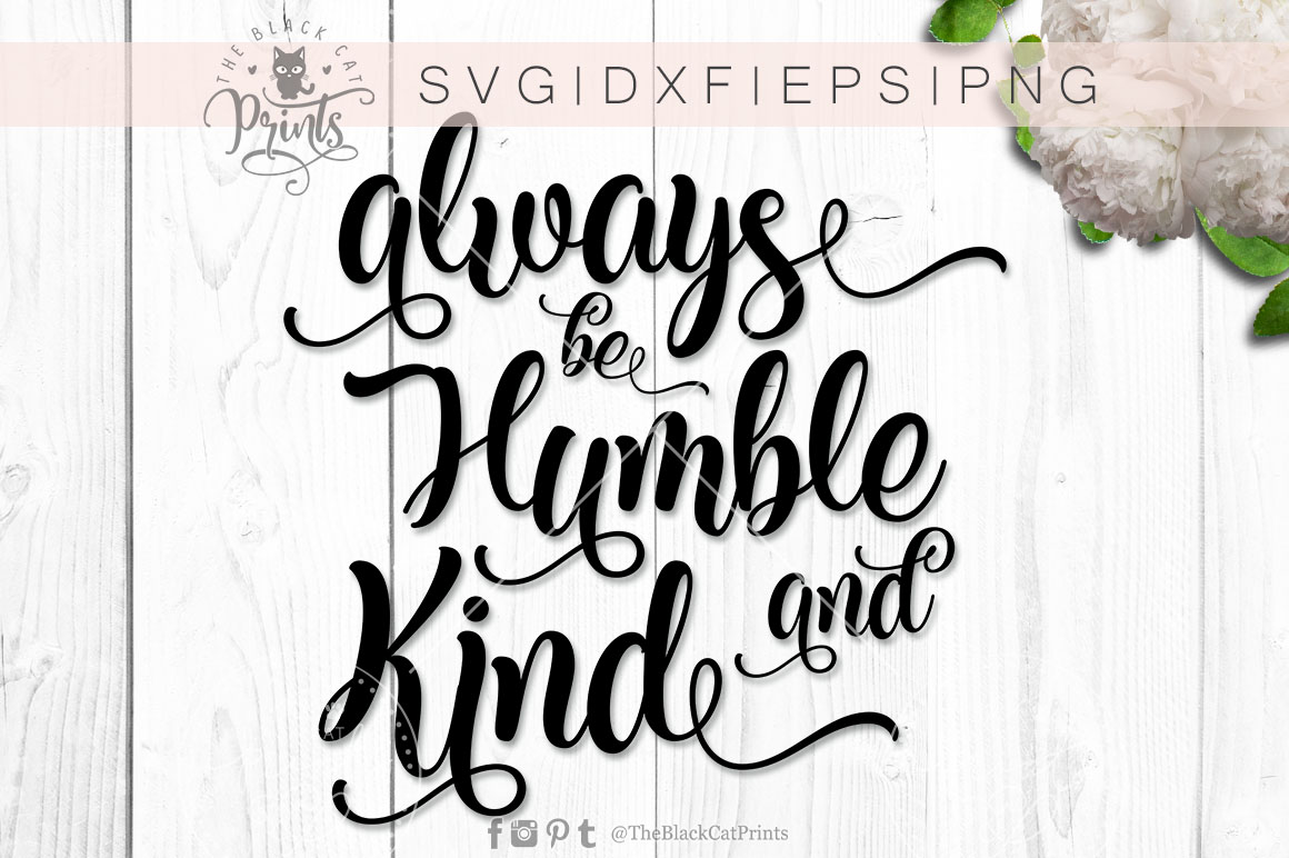 Always be Humble and Kind SVG PNG EPS DXF example image 6
