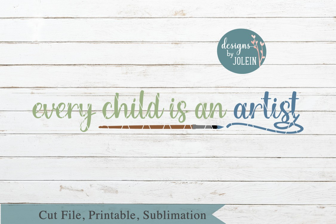 Every child is an artist SVG, png, eps, DXF, sublimation example image 2
