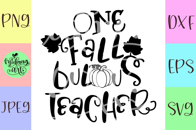 One fall bulous teacher svg, teacher fall svg example image 2