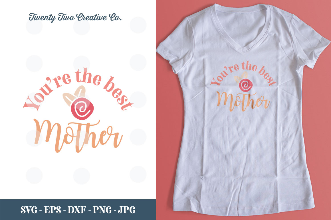 You Are the Best Mother Cut File - SVG, DXF, PNG, EPS, JPG example image 1