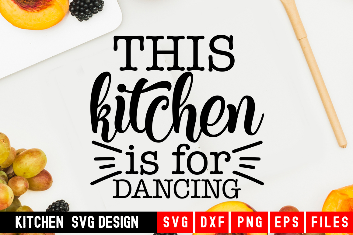 Kitchen svg This Kitchen is for dancing  kitchen towel svg example image 1