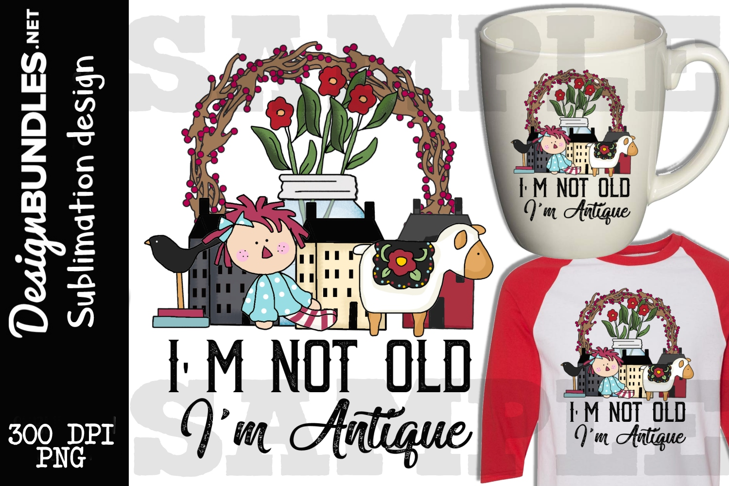 I'm Not Old Sublimation Design example image 1