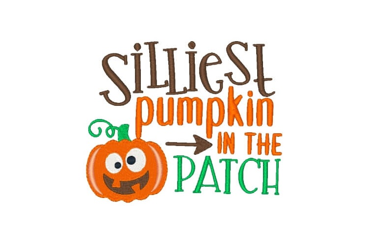 Silliest Pumpkin Embroidery Design Saying example image 1