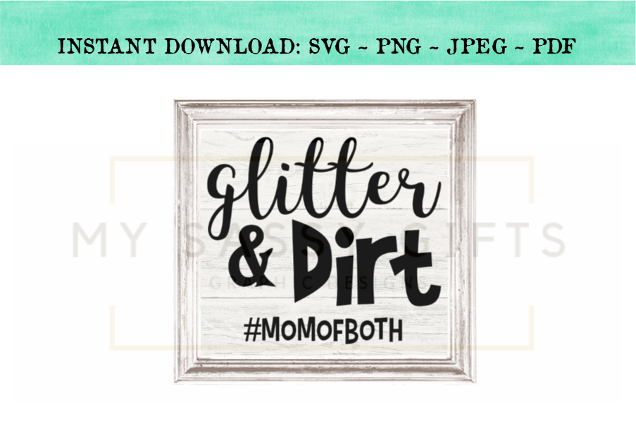 Glitter and Dirt For Mom Of Both SVG example image 1