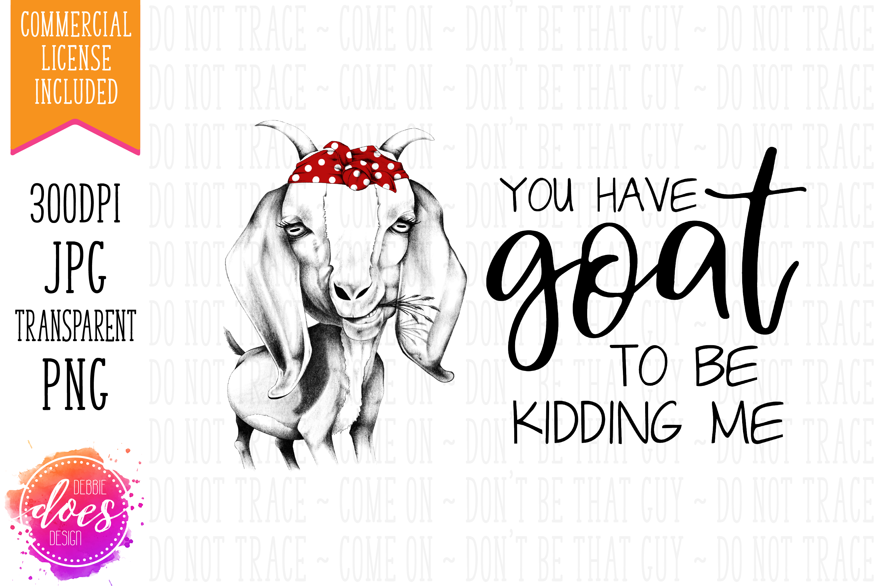 You Have GOAT to be Kidding Me - Hand Drawn Printable Design example image 2